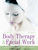 Body Therapy & Facial Work : and facial work, has been fully revised...