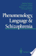 Phenomenology, Language & Schizophrenia
