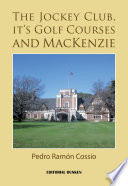 The Jockey club  it s golf courses and Mackenzie