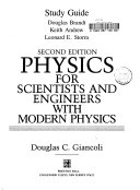 Study guide  Physics for scientists and engineers with modern physics  by  Douglas C  Giancoli  2nd ed