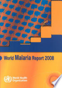 World Malaria Report 2008