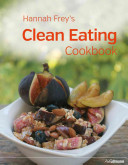 Hannah Freys Clean Eating Cookbook