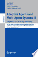 Adaptive Agents and Multi Agent Systems III  Adaptation and Multi Agent Learning