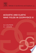 Acoustic And Elastic Wave Fields In Geophysics book