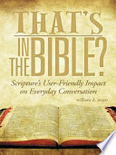That's in the Bible? Bible Has Had On Our Everyday Conversational