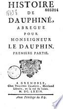 Histoire de Dauphiné, abrégée pour Monseigneur le Dauphin