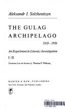 The Gulag Archipelago 1918 1956 Abridged