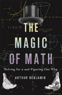 The Magic Of Math : spellbinding journey through the wonders of numbers (and...