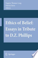 Ethics of Belief  Essays in Tribute to D Z  Phillips