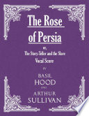 The Rose Of Persia Or The Story Teller And The Slave Vocal Score