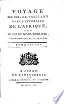 Voyage de Mr  Le Vaillant dans l int  rieur de l Afrique par le Cap de Bonne Esp  rance  dans les ann  es 1780  81  82  83  84 et 85