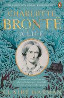 Charlotte Brontë : publishing the definitive biography of...