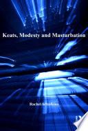 Keats  Modesty and Masturbation