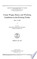Union Wages  Hours  and Working Conditions in the Printing Trades  June 1  1939