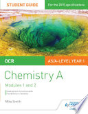 OCR AS A Level Year 1 Chemistry A Student Guide  Modules 1 and 2