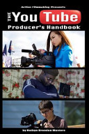 The Youtube Producer s Handbook