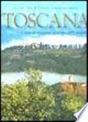 Toscana. L'arte di viaggiare al ritmo delle stagioni