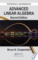 Advanced Linear Algebra  Second Edition