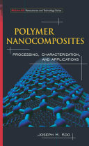 Polymer Nanocomposites Processing Characterization And Applications book