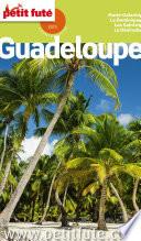 Guadeloupe 2015 Petit Fut    avec cartes  photos   avis des lecteurs