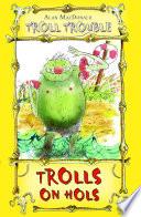 Trolls on Hols