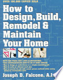 How to Design  Build  Remodel   Maintain Your Home