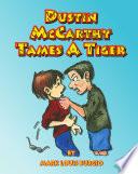 Dustin McCarthy Tames A Tiger