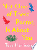 Not One of These Poems Is About You Book PDF