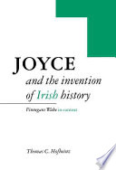 Joyce And The Invention Of Irish History book