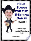 Folk Songs For The 5 String Banjo Volume 1