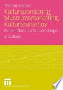Kultursponsoring, Museumsmarketing, Kulturtourismus