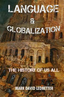 Language and Globalization: The History of Us All