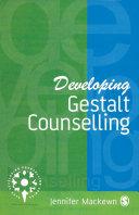 Developing Gestalt Counselling : takes gestalt light years forward towards...