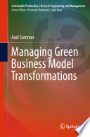 Managing Green Business Model Transformations
