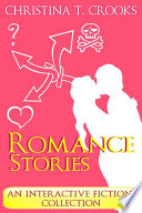 Romance Stories  An Interactive Fiction Collection  Choose Your Own Happily Ever After