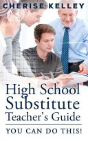 High School Substitute Teacher s Guide