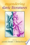 Engendering Slavic Literatures