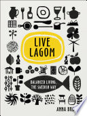 Live Lagom  Balanced Living  The Swedish Way