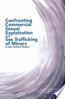 Confronting Commercial Sexual Exploitation and Sex Trafficking of Minors in the United States