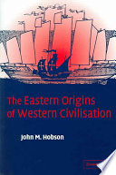 The Eastern Origins of Western Civilisation