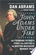 John Adams Under Fire Book PDF