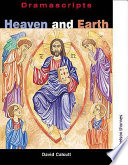 Heaven And Earth : mystery plays explore some of the most...