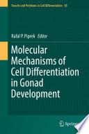 Molecular Mechanisms Of Cell Differentiation In Gonad Development book