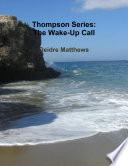 Thompson Series The Wake Up Call