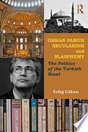 Orhan Pamuk  Secularism and Blasphemy