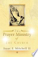 The Prayer Ministry Of The Church : siblings that god gave isaac f. mitchell sr....