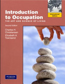 Introduction to occupation   the art and science of living   new multidisciplinary perspectives for understanding human occupation as a central feature of individual experience and social organization