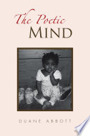 The Poetic Mind : mind' abbott. the poems that you will read...
