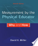 Measurement by the Physical Educator Why and How