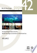 Human origin sites and the World Heritage Convention in the Americas  volume I